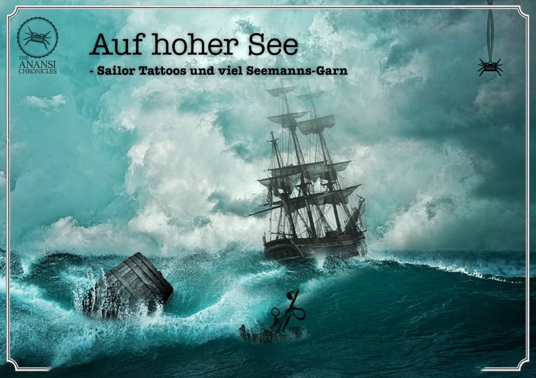Auf hoher See – die Sailor Tattoos und viel Seemanns-Garn