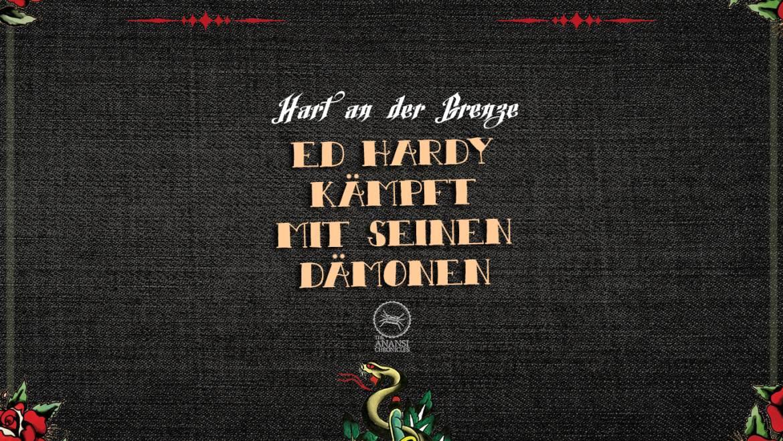 Hart an der Grenze – Ed Hardy
